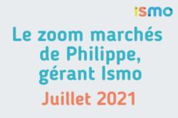 zoom_marchés_ismo_juillet_2021